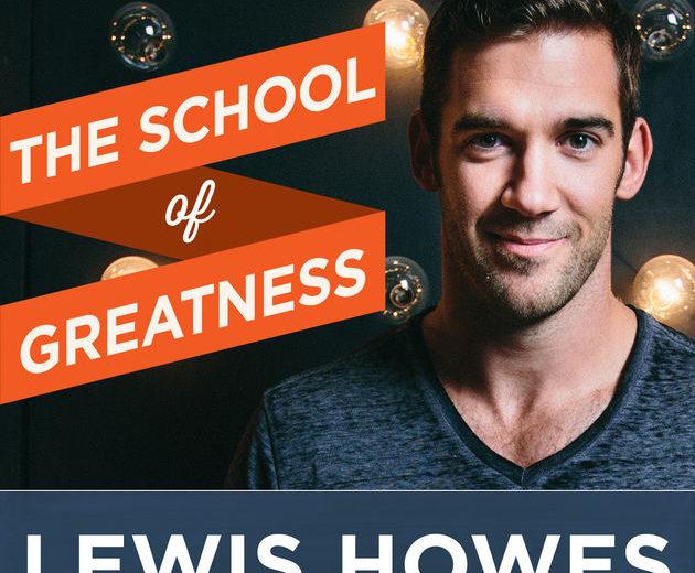 Lewis Howes School Of Greatness